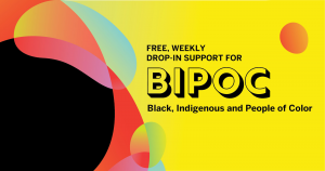 Drop-in Support for Black, Indigenous and People of Color