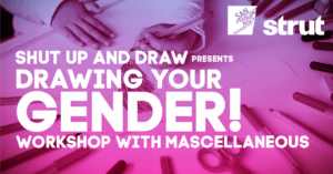 Shut Up and Draw: Drawing Your Gender with MASCellaneous