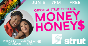 QTPOC at Strut presents MONEY HONEYS! June Show!