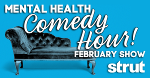 Mental Health Comedy Hour at Strut!