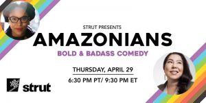 AMAZONIANS! Comedy by Women and Genderqueer Performers