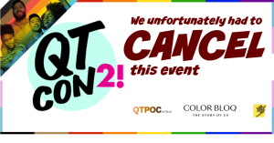 Cancelled: QTCON 2! Comic Book Event for Queer and Trans People of Color!