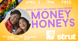 QTPOC at Strut presents MONEY HONEYS! with Money HAHA!