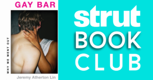"""Strut Book Club Reads """"Gay Bar. Why We Went Out."""""""