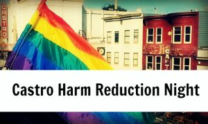 Promo Image for Castro Harm Reduction Night.