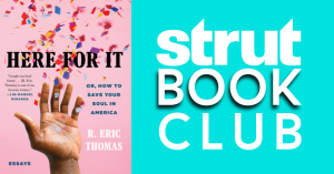 """Strut Book Club reads """"Here for It"""" by R. Eric Thomas"""