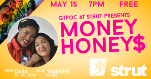 QTPOC at Strut presents MONEY HONEYS!