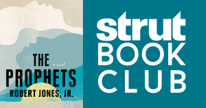 "Strut Book Club reads ""The Prophets"" by Robert Jones Jr."
