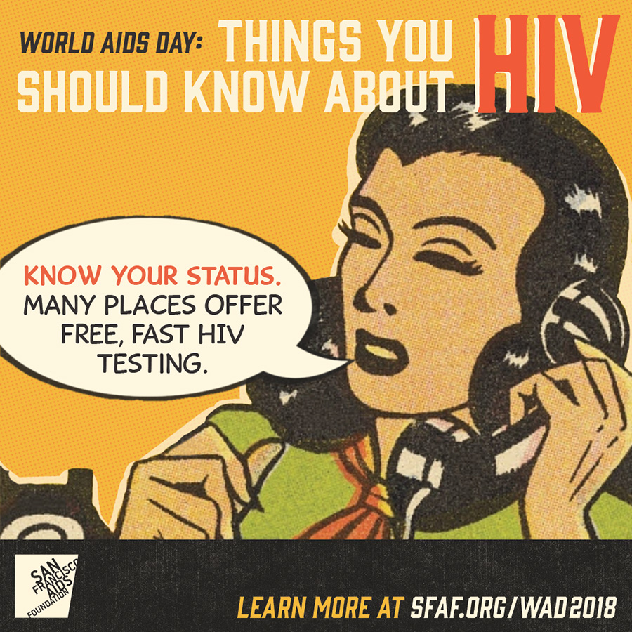 Know your status. Many places offer free, fast H I V testing.