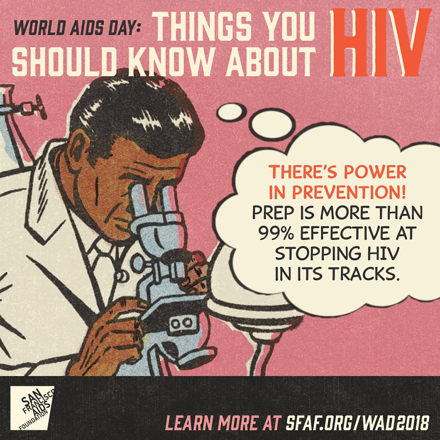 There's power in prevention! PrEP is more than 99 percent effective at stopping H I V in its tracks.