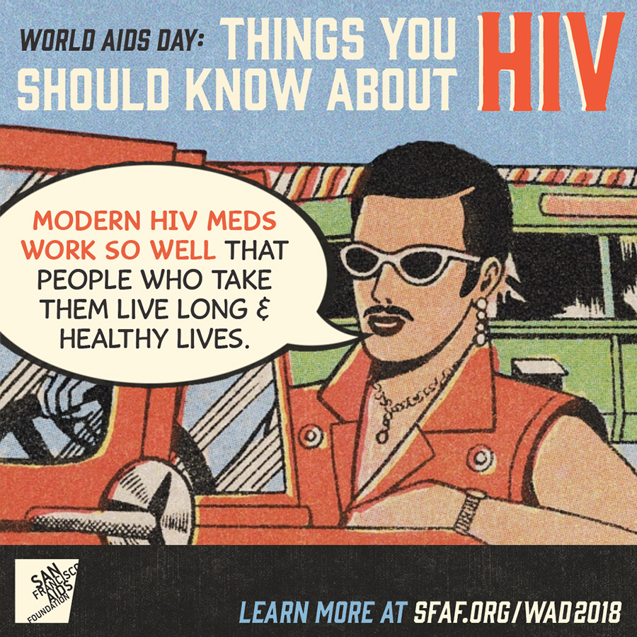 Modern H I V meds work so well that people who take them live long and healthy lives.