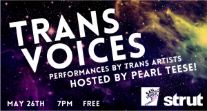 Trans Voices! Hosted by Pearl Teese!